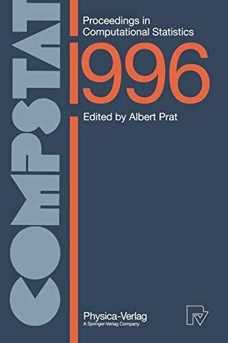 Compstat 1996: Proceedings in Computational Statistics 12th Symposium held in Barcelona, Spain,...