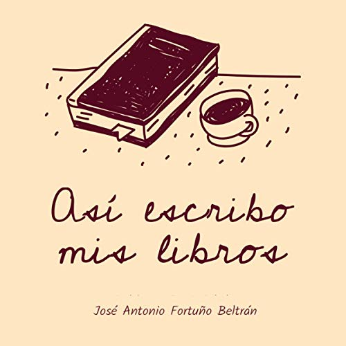 Así Escribo Mis Libros [This Is How I Write My Books] audiobook cover art