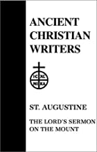 05. St. Augustine: The Lord's Sermon on the Mount (Ancient Christian Writers) by John J. Epson (1978-01-01)