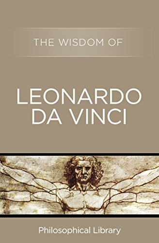 The Wisdom of Leonardo da Vinci (English Edition)