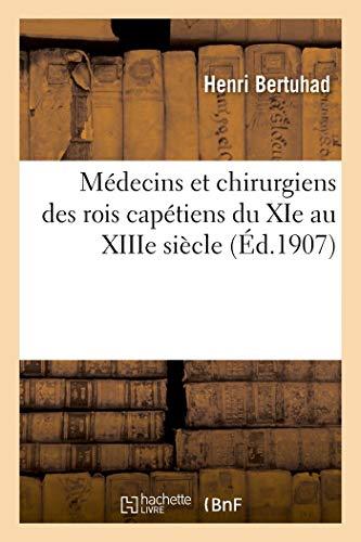 Médecins et chirurgiens des rois capétiens du XIe au XIIIe siècle