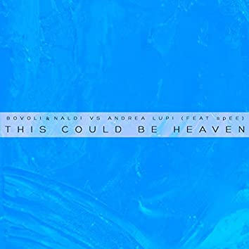 This Could Be Heaven (feat. SPEE)