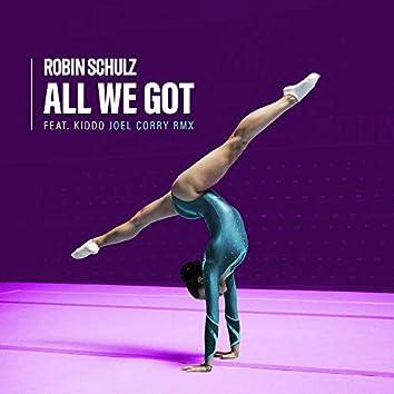 All We Got (feat. KIDDO) [Joel Corry Remix]