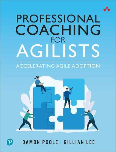 Professional Coaching for Agilists: Acceleratung Agile Adoption: Accelerating Agile Adoption