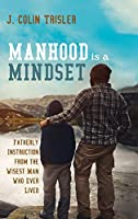 Manhood is a Mindset