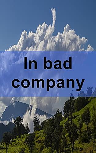 In bad company (Portuguese Edition)