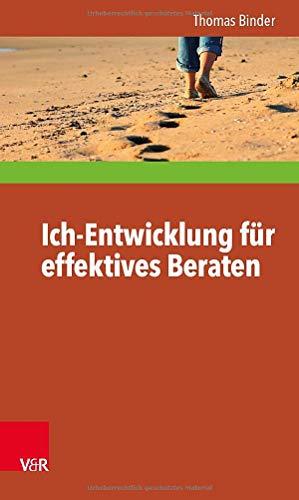 Ich-Entwicklung für effektives Beraten (Interdisziplinäre Beratungsforschung)
