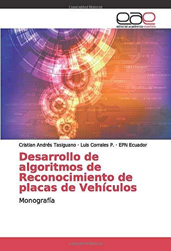 Desarrollo de algoritmos de Reconocimiento de placas de Vehículos: Monografía