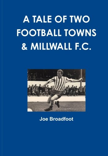 A Tale Of Two Football Towns & Millwall F.C.