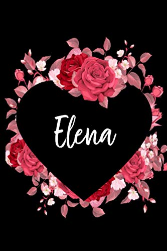 Elena: Idea Regalo Romantico Donna Compleanno Originali | Taccuino Nome Personalizzato Valentina Regalo Ragazza Femmina di san Valentino | di ... Sorella, Figlia... | 110 Pagine a Righe.