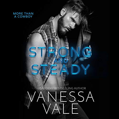Strong and Steady: The More Than a Cowboy Novels, Book 1