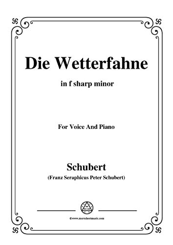 Schubert-Die Wetterfahne,in f sharp minor,Op.89,No.2,for Voice and Piano (French Edition)