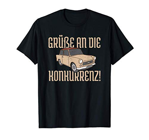 Grüße an die Konkurrenz! DDR Osten Auto Oldtimer 2 Takter T-Shirt