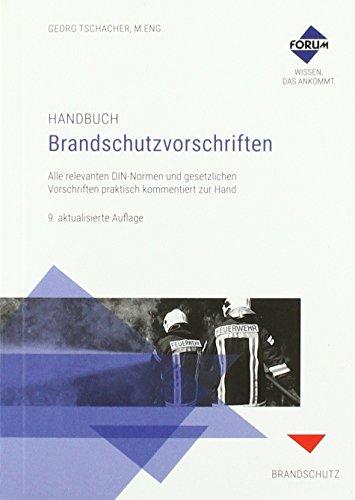 Handbuch Brandschutzvorschriften: Alle relevanten DIN Normen und gesetzlichen Vorschriften praktisch zur Hand