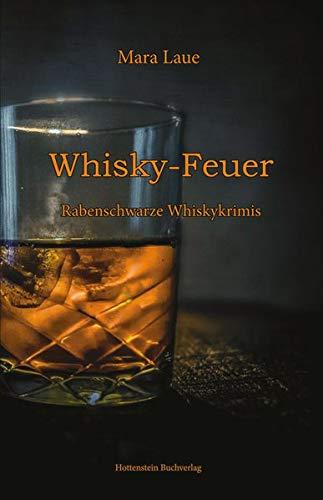 Whisky-Feuer: Rabenschwarze Whiskykrimis