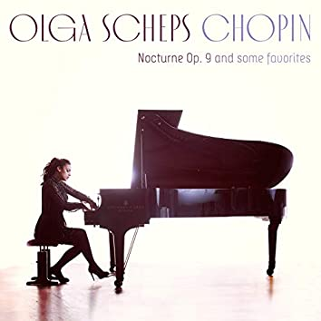 Chopin: Nocturne Op. 9 and some favorites
