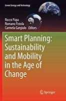 Smart Planning: Sustainability and Mobility in the Age of Change (Green Energy and Technology)