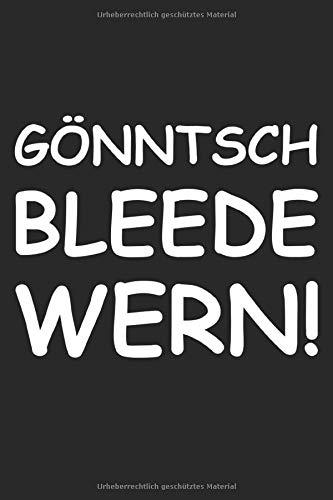 Gönntsch bleede wern!: Lustiges Notizbuch für Sachsen auf sächsisch   A5   Blanko   Punkteraster   Könnte ich ausrasten   Sachse   sächsischer Dialekt ...   Notizheft   120 Seiten   lustiger Spruch