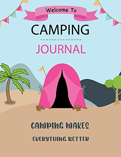 Camping Journal: Perfect Camping Journal , Nice gift for Your mother or father , friend ...