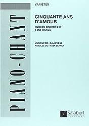 50 ans d\'amour (Succès chantés par Tino Rossi) --- Chant/Piano