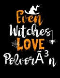 Even witches love Polvorón: /Funny Cute Halloween sketchbook and journal /perfect gift for Adults, Teen witch, girls, boys,dad,aunt. Funny Gift sketchbook for Halloween Day