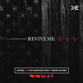 Revive Me (Live at the Sound House Studio B, Redding, CA)