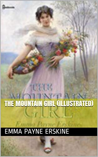 The Mountain Girl (illustrated) (English Edition)
