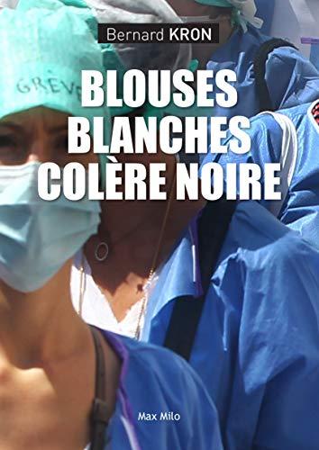 Blouses blanches, colère noire: Essais - documents (French Edition)