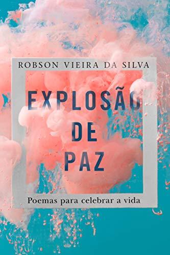 Explosão de Paz: Poemas para celebrar a vida (Portuguese Edition)