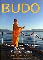 Budo: Wesen und Wirken der Kampfkunst