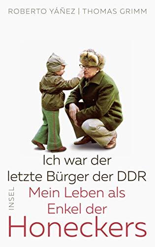 Ich war der letzte Bürger der DDR: Mein Leben als Enkel der Honeckers (insel taschenbuch)