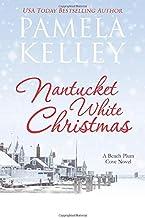 Nantucket White Christmas: A feel-good, small town, Christmas story (Nantucket Beach Plum Cove)
