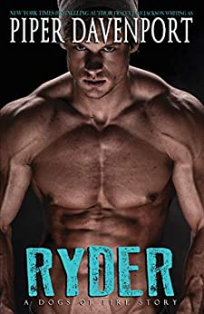 Ryder (A Dogs of Fire Story Book 1) by [Piper Davenport]