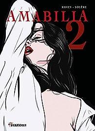 Amabilia - tome 2 par E.T. Raven