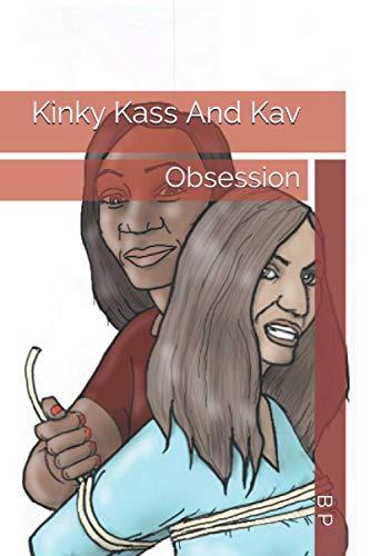 Kinky Kass And Kav: Obsession