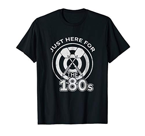 Just Here For The 180s t-shirt