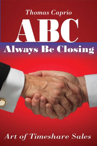 ABC, Always Be Closing (Art of Timeshare Sales Book 1) (English Edition)