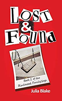 Lost & Found (The Blackwood Family Saga Book 1) by [Julia Blake]