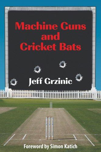 Machine Guns and Cricket Bats (English Edition)