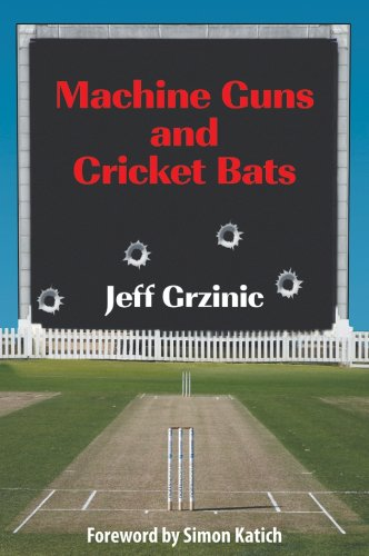 Machine Guns and Cricket Bats (English Edition)