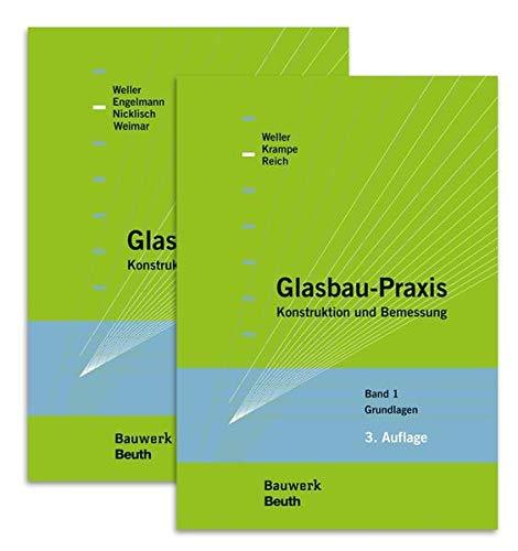 Glasbau-Praxis: Paket: Band 1 Grundlagen + Band 2 Konstruktion und Bemessung (Bauwerk)