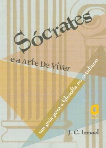 Sócrates e a arte de viver: um guia para a filosofia do cotidiano