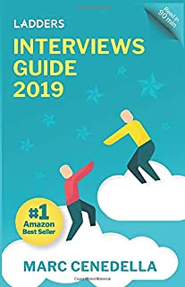 Ladders 2019 Interviews Guide: 74 Questions That Will Land You The Job (Ladders 2019 Guide)