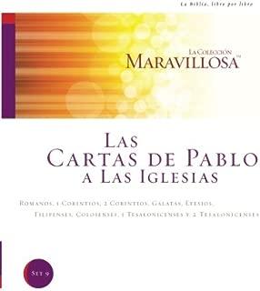 Las Cartas De Pablo A Las Iglesias: Romanos, I Corintios, 2 Corintios, Galatas, Efesios, Filipenses, Colosenses, I Tesalonicenses, y 2 Tesalonicenses ... Maravillosa) (Volume 9) (Spanish Edition)