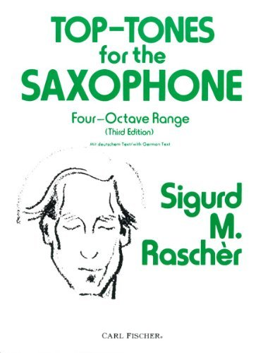 Top-Tones for the Saxophone: Four-Octave Range by Sigurd M. Rascher (1994) Paperback