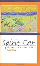 By Diane Wilson - Spirit Car: Journey to a Dakota Past (2006-08-16) [Hardcover]