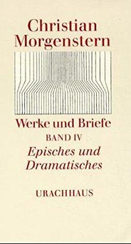 Werke und Briefe, 9 Bde., Bd.4, Episches und Dramatisches