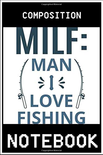 Notebook: Milf man I love fishing notebook 100 pages 6x9 inch by Cachep HDT