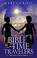 The Bible Time Travelers: A Giant Problem