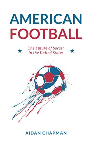 American Football: The Future of Soccer in the United States